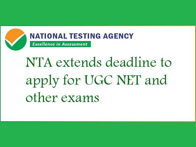 NTA ने बढ़ाई UGC NET, CSIR NET, JNUEE 2020 और अन्य परीक्षाओं के लिए आवेदन करने की समय सीमा