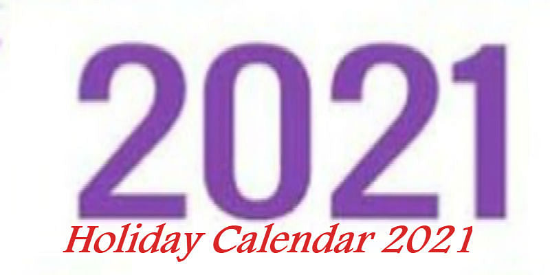 Holiday Calendar 2021 : छुट्टी मारी गई! साल 2021 में ये खास दिन पड़ रहे हैं sunday, 15 अगस्त और रक्षाबंधन भी होंगे रविवार को