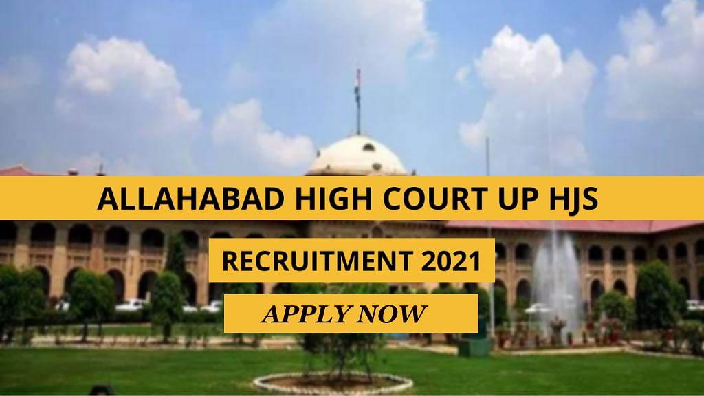 Allahabad High Court Recruitment 2021: इलाहाबाद उच्च न्यायालय कर रहा है इन पदों पर नियुक्ति, देखें आवेदन प्रक्रिया