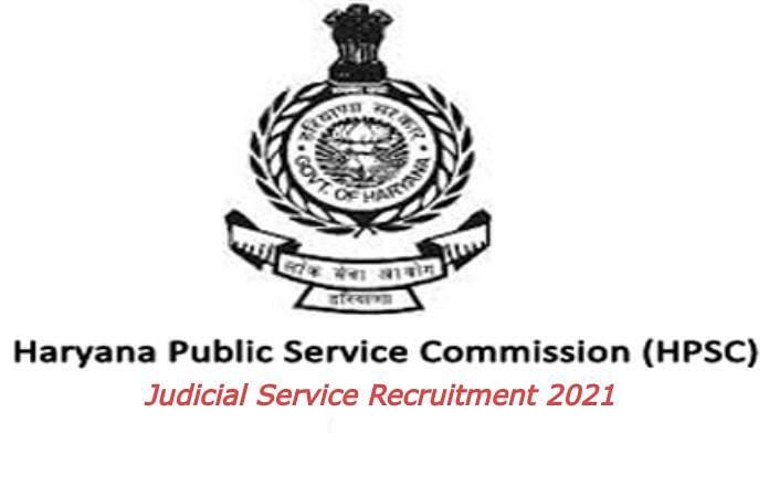 HPSC Judicial Service Recruitment 2021: हरियाणा पब्लिक सर्विस ने निकाली नियुक्ति, जाने आवेदन प्रक्रिया