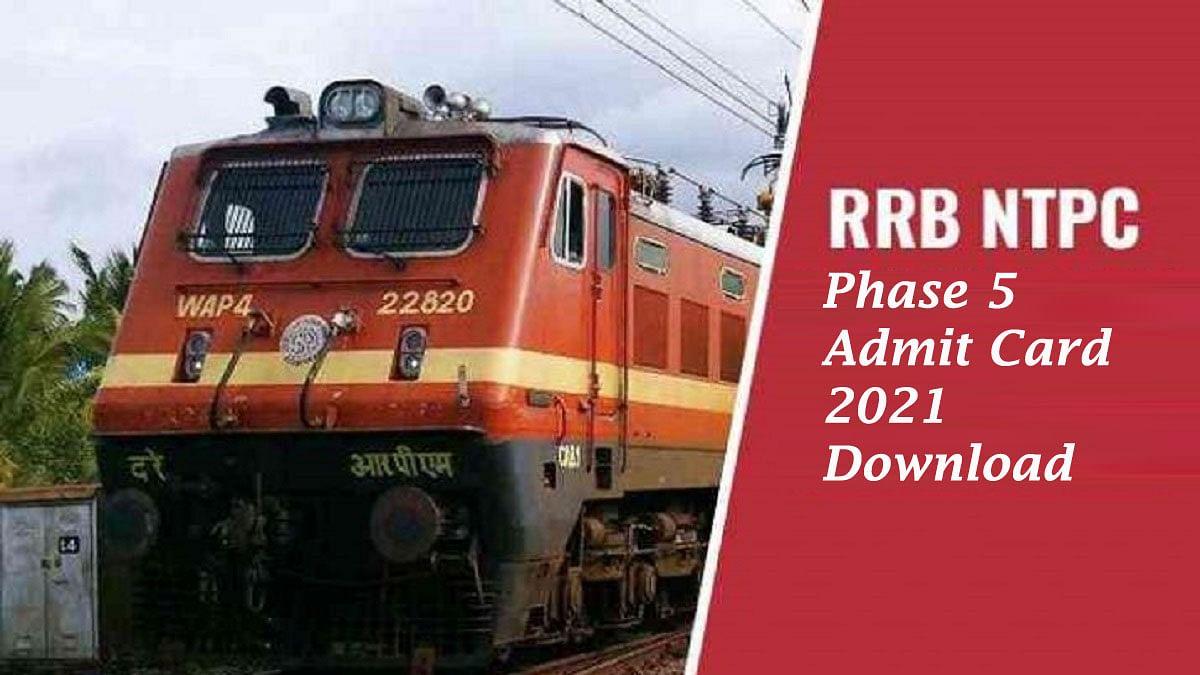 RRB NTPC Phase 5 Admit Card 2021: रेलवे एनटीपीसी  फेज 5 का एडमिट कार्ड जल्द हो सकता है जारी, ऐसे डाउनलोड कर सकते हैं प्रवेश पत्र