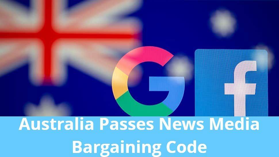 Google और Facebook को न्यूज कंटेंट के लिए चुकाने होंगे पैसे, Australia में पास हुआ कानून, क्या होगा इसका असर?