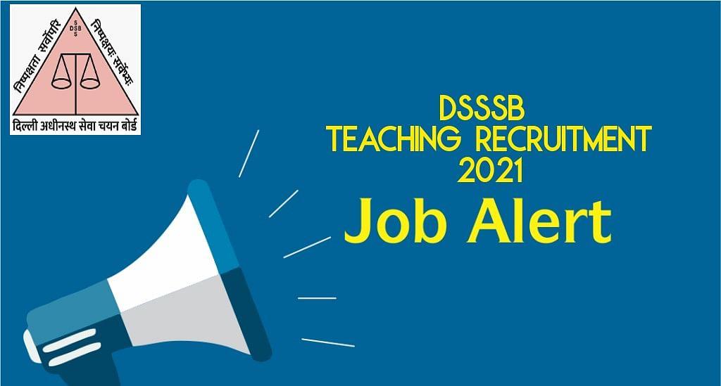 DSSSB Teaching Recruitment 2021: दिल्ली सरकार के विभिन्न विभागों में निकाली 1,800 से ज्यादा वैकेंसी, ऐसे करें अप्लाई