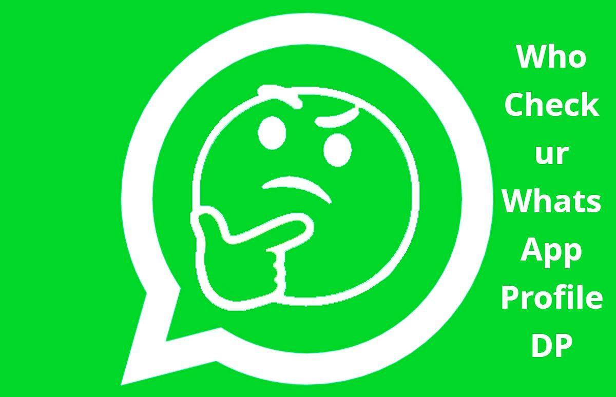 WhatsApp पर चोरी-चुपके कौन देखता है आपकी DP, चुटकियों में पता करने का ये है आसान तरीका