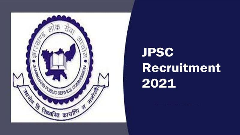 JPSC Recruitment 2021: झारखंड लोक सेवा आयोग ने फिर से निकाली नियुक्ति, अब इन लोगों के पास है सरकारी नौकरी करने का सुनहारा मौका
