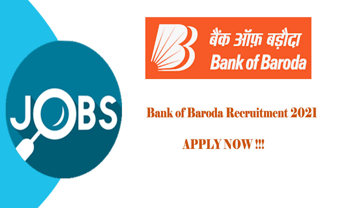 Bank of Baroda Recruitment 2021: बैंक ऑफ बड़ौदा ने निकाली विभिन्न पदों के लिए नियुक्ति, सिर्फ इंटरव्यू देकर ऐसे होगा सेलेक्शन