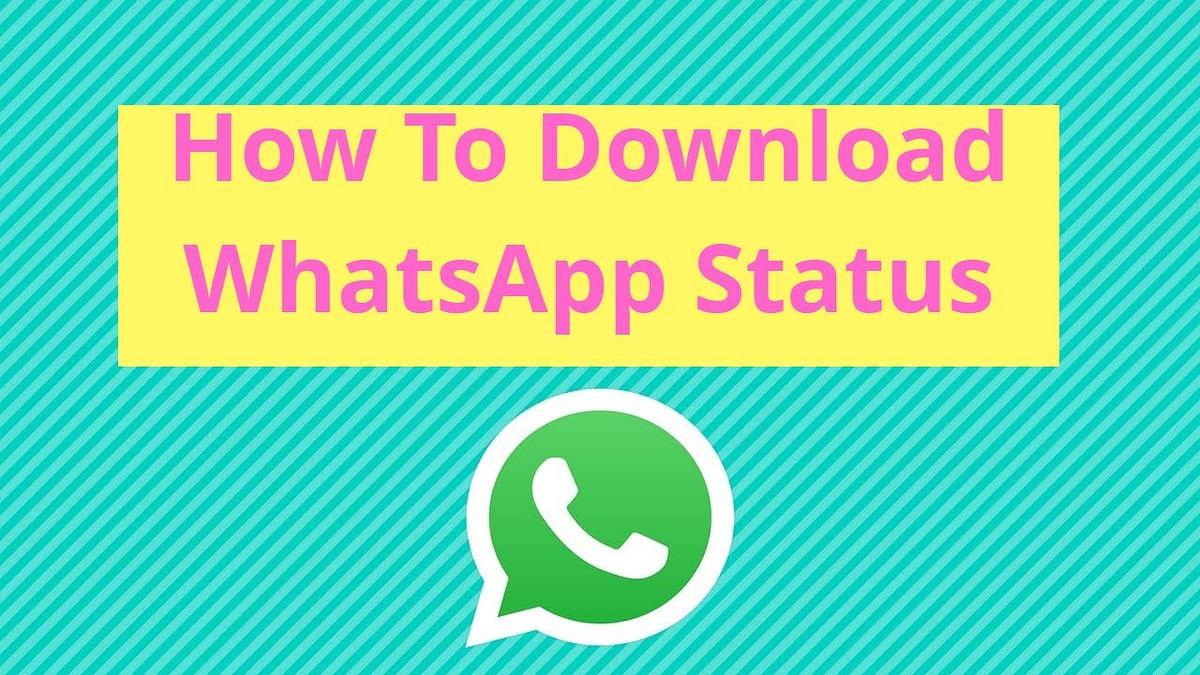 WhatsApp पर किसी का भी Status ऐसे करें Download, यहां जानें आसान तरीका