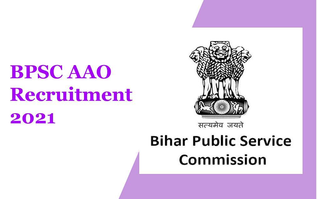 BPSC AAO Recruitment 2021: बिहार लोक सेवा आयोग ने निकाला इन पदों के लिए आवेदन, पूरे डिटेल के लिए ऑफिशियल वेबसाइट करें विजिट bpsc.bih.nic.in