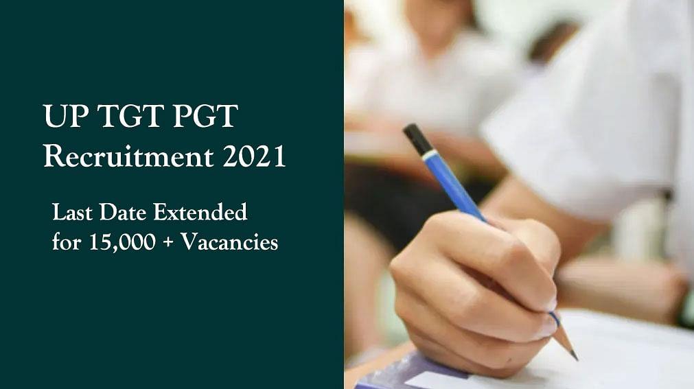 UP TGT PGT Recruitment 2021: यूपी TGT, PGT शिक्षक भर्ती के लिए अंतिम तिथि बढ़ी, 15,000 से ज्यादा पदों के लिए जाने आवेदन प्रक्रिया