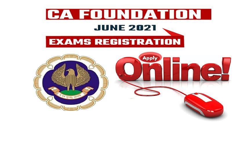 ICAI CA Foundation June Exam 2021: सीए फाउंडेशन एग्जाम के लिए आवेदन प्रक्रिया शुरू, ऐसे कर सकते हैं अप्लाई  icaiexam.icai.org