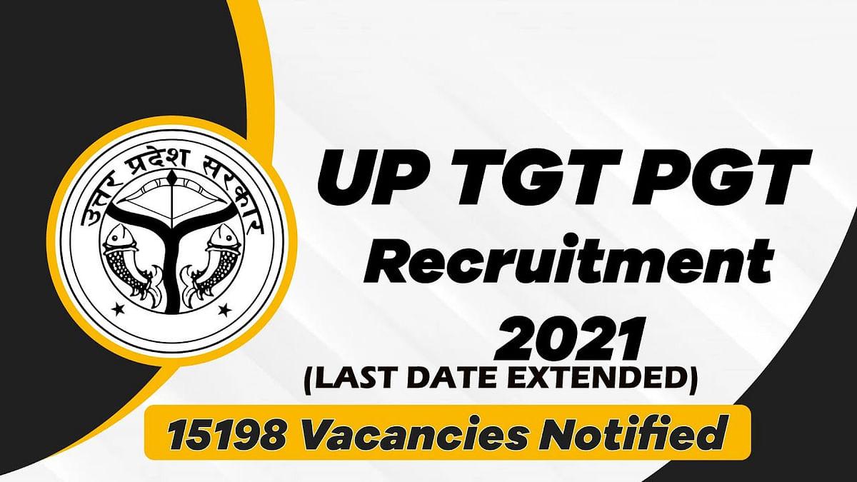 UP TGT PGT Recruitment 2021: यूपी में  टीजीटी और पीजीटी के पदों पर आवेदन की लास्ट डेट बढ़ी, अब इस दिन तक करें अप्लाई