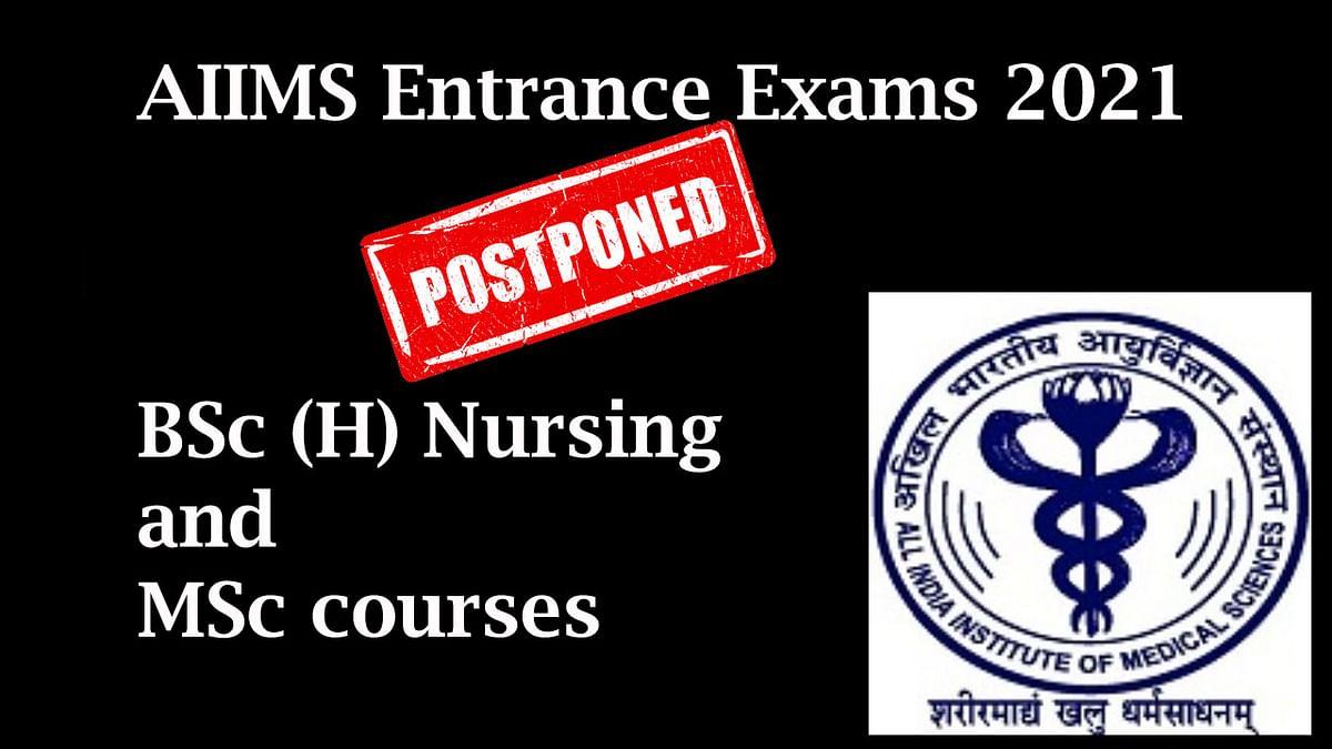 AIIMS Entrance Exam 2021:  एम्स की बीएससी-एमएससी नर्सिंग कोर्स प्रवेश परीक्षा स्थगित, जानिए अब कब आयोजित हो सकते हैं एक्जाम aiimsexams.ac.in