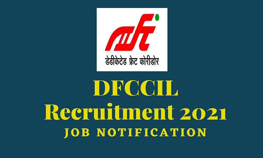 DFCCIL Recruitment 2021: डेडिकेटेड फ्रेट कॉरिडोर कॉरपोरेशन ऑफ इंडिया में हो रही है बंपर नियुक्ति, 1000 से ज्यादा पदों के लिए करें आवेदन