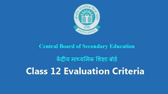CBSE Class 12 Board Exams: इस आधार पर 12वीं के छात्रों को मिलेंगे नंबर, जल्द जारी होगी इवैल्यूएशन क्राइटेरिया