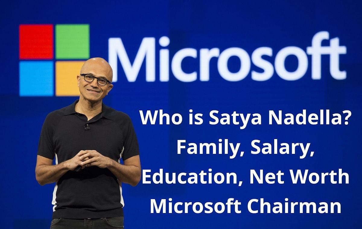 Microsoft में CEO से Chairman बने Satya Nadella के बारे में कितना जानते हैं आप?