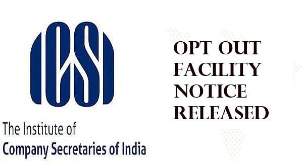ICSI CS June Exam 2021: सीएस परीक्षा के लिए ऑप्ट आउट सुविधा के लिए नोटिस जारी, यहां देखें डिटेल