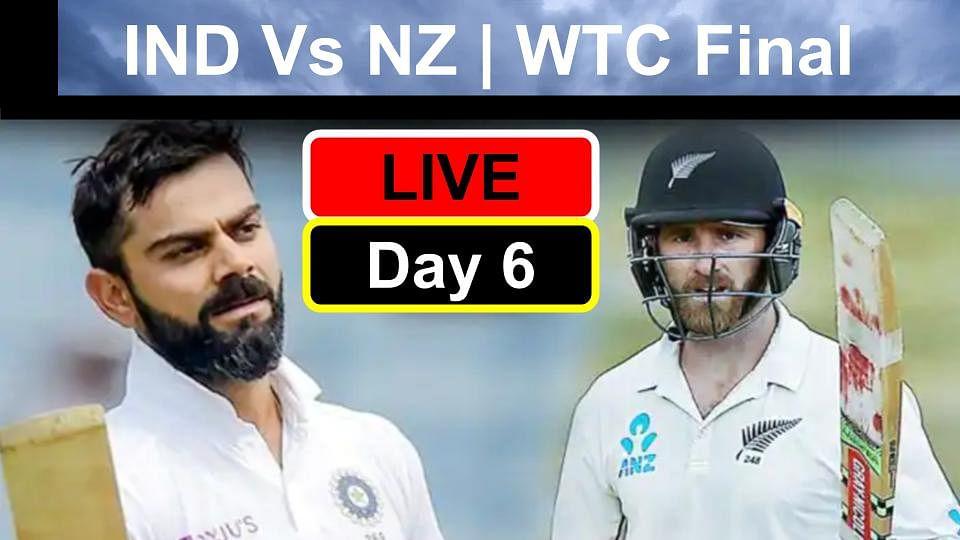 LIVE WTC Final IND Vs NZ, 6th Day match India Vs New Zealand LIVE Score : मैच बचाने के लिए भारत को चाहिए विकेट, विलियमसन और टेलर क्रीज पर जमे - NZ 69/2