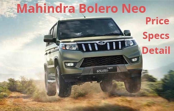 Mahindra Bolero Neo : शानदार लुक-जानदार फीचर्स और पावरफुल अंदाज में आयी नयी महिंद्रा बोलेरो, जानें पूरी डीटेल