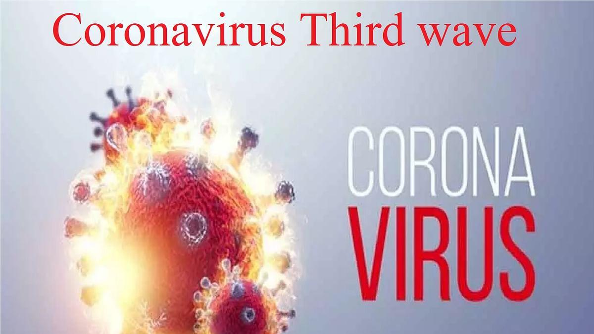 Covid 3rd wave : कोरोना तीसरी लहर की दस्तक ?