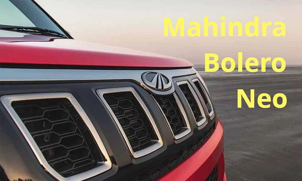 Mahindra Bolero Neo की लॉन्चिंग बहुत जल्द, जानें कीमत और फीचर्स की डीटेल