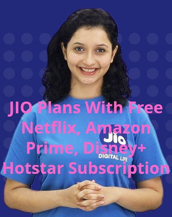 JIO के इन प्लान्स के साथ FREE मिलेगा Netflix, Amazon Prime, Disney+ Hotstar सब्सक्रिप्शन