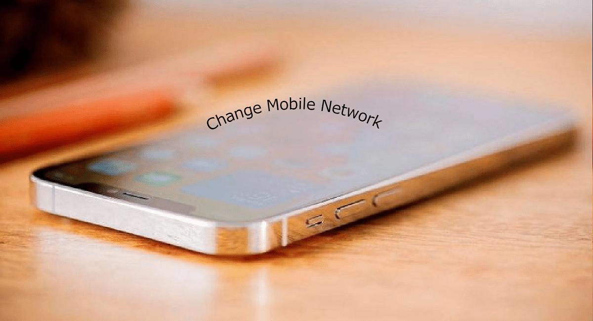 Mobile Network Change : घर बैठे आसानी से ऐसे बदलें अपना मोबाइल नेटवर्क