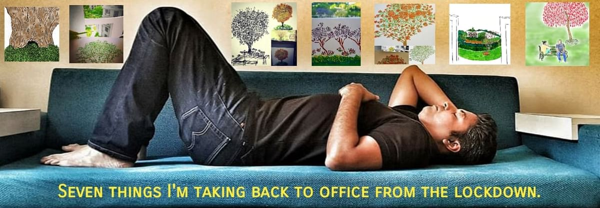 Seven things I am taking back to office from the lockdown