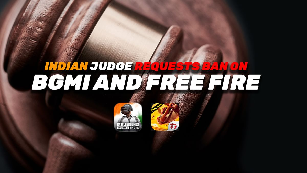 Judge Requests for Free Fire, BGMI Ban