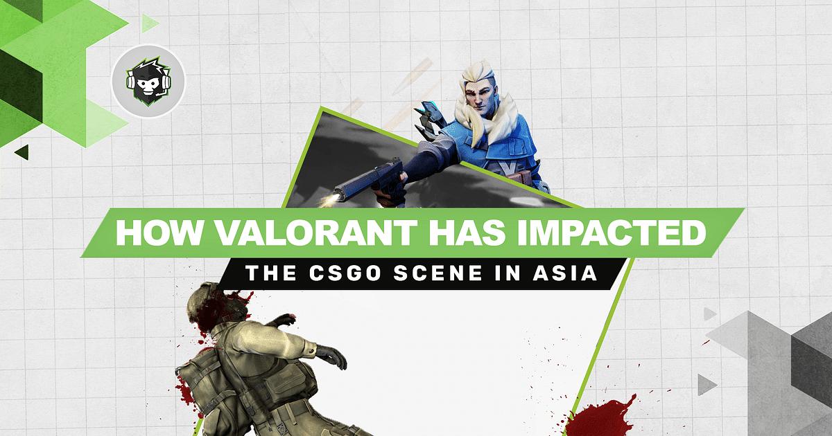 How Valorant Has Impacted the CS:GO Esports Scene in Asia