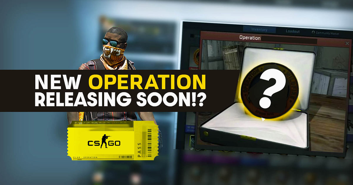 """CS:GO Insider Claims New Operation 10 Will be Released """"really soon"""""""