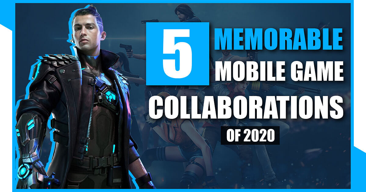 Top 5 Mobile Game Collaborations in 2020