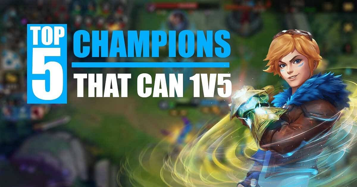 Top Five Wild Rift Champions That Can 1v5
