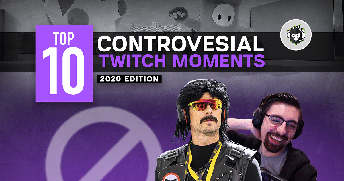 Top 10 Controversial Moments on Twitch in 2020