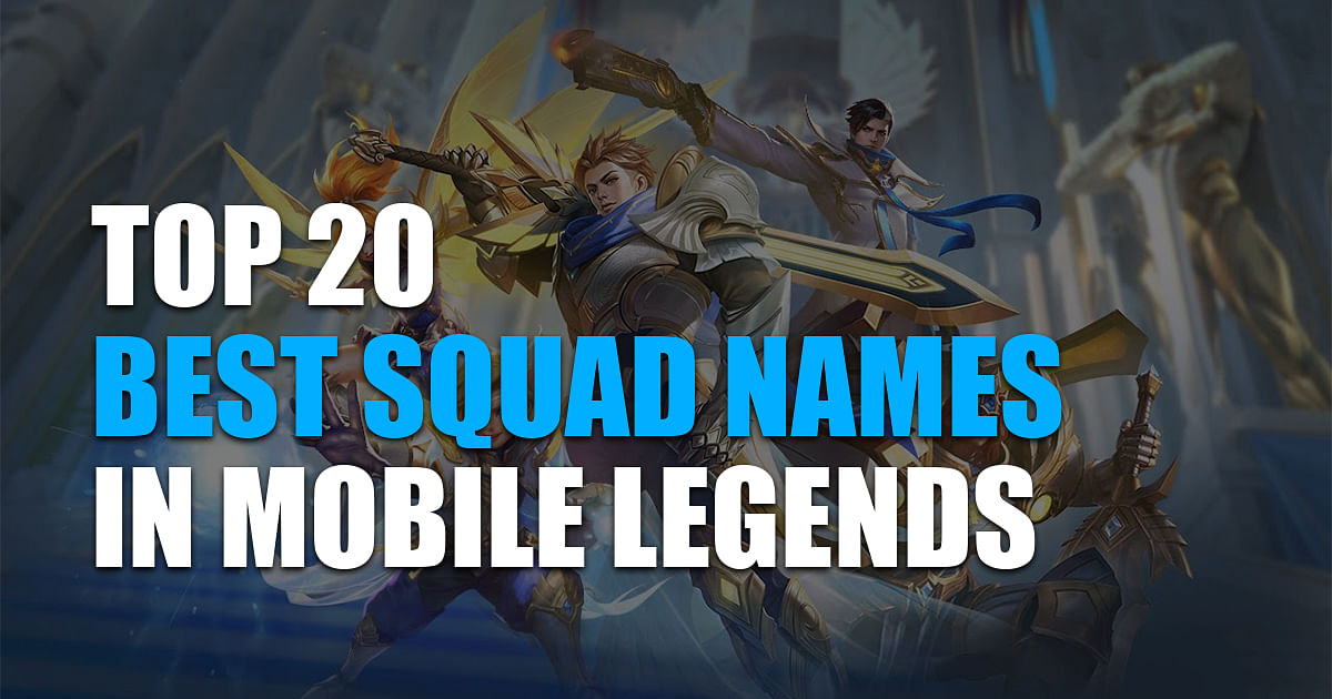 Top 20 Best Squad Names in Mobile Legends