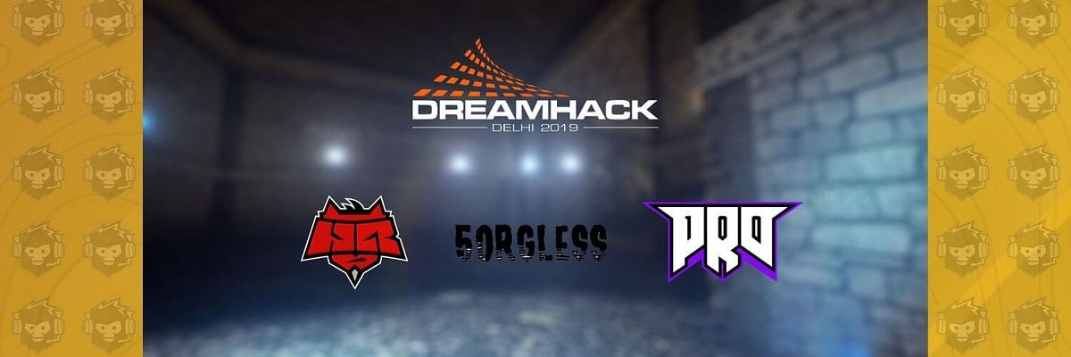 Orgless5, HellRaisers and Pro100 are the Final Three Teams Participating in DreamHack Delhi CS:GO Invitational 2019
