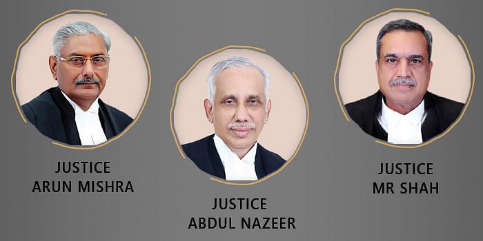 Arun Mishra, S Abdul Nazeer, and MR Shah