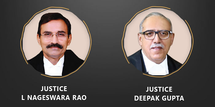 Justices L Nageswara Rao and Deepak Gupta
