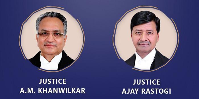 Justices Am Khanwilkar and Ajay Rastogi