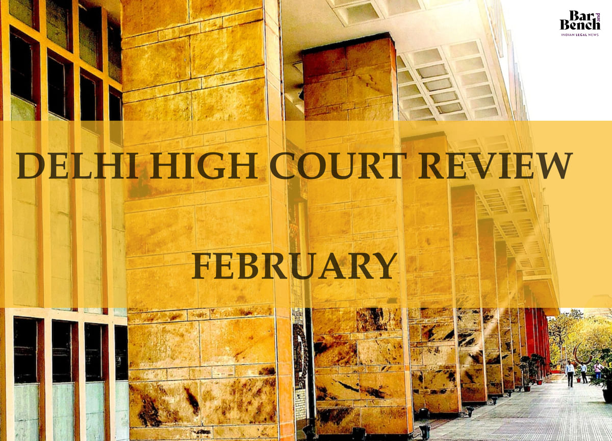 The Delhi High Court in Review: February, 2020 [Part I]