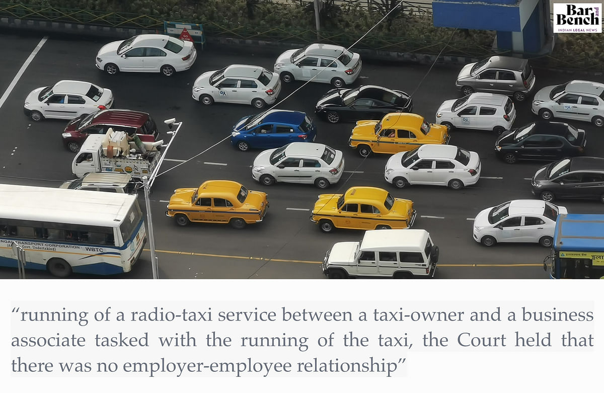 """""""running of a radio-taxi service between a taxi-owner and a business associate tasked with the running of the taxi, the Court held that there was no employer-employee relationship"""""""