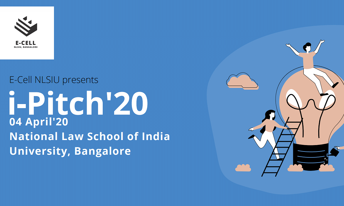Sign up for i-Pitch 2020, organised by NLSIU's Entrepreneurship Cell