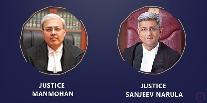 Justices Manmohan and Sanjeev Narula