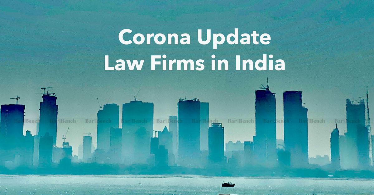 Coronavirus: India's law firms allow Work From Home; Updates from JSA, Trilegal, Khaitan, Veritas, CAM, AZB, SAM, C&M, S&R, ELP, Vertices