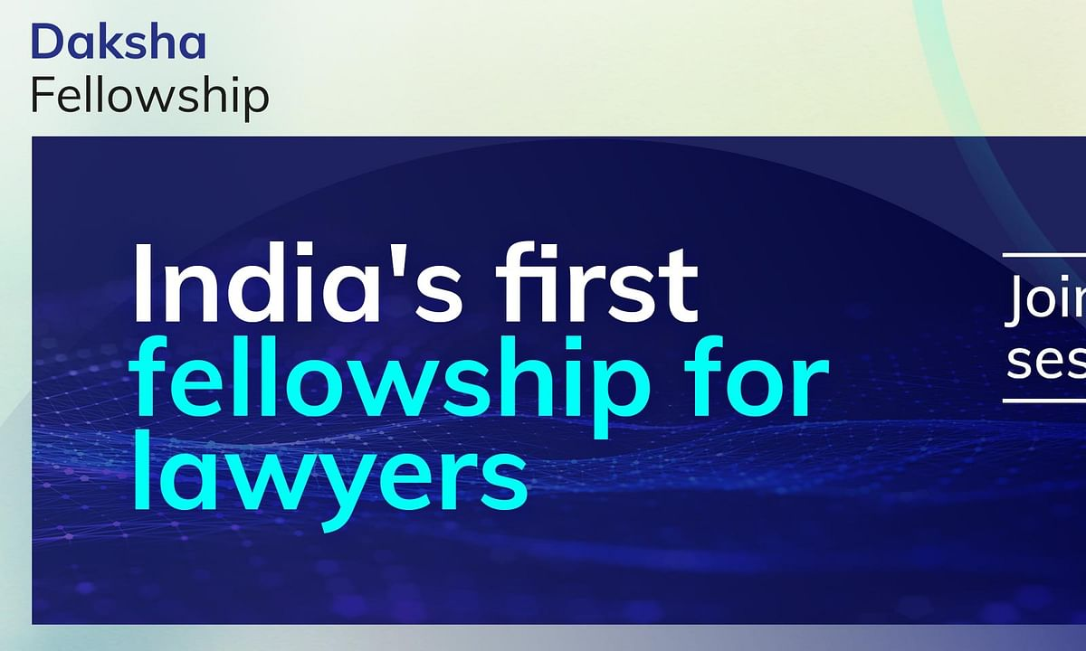 Want to upskill and accelerate your legal career? Check out the Daksha Fellowship today