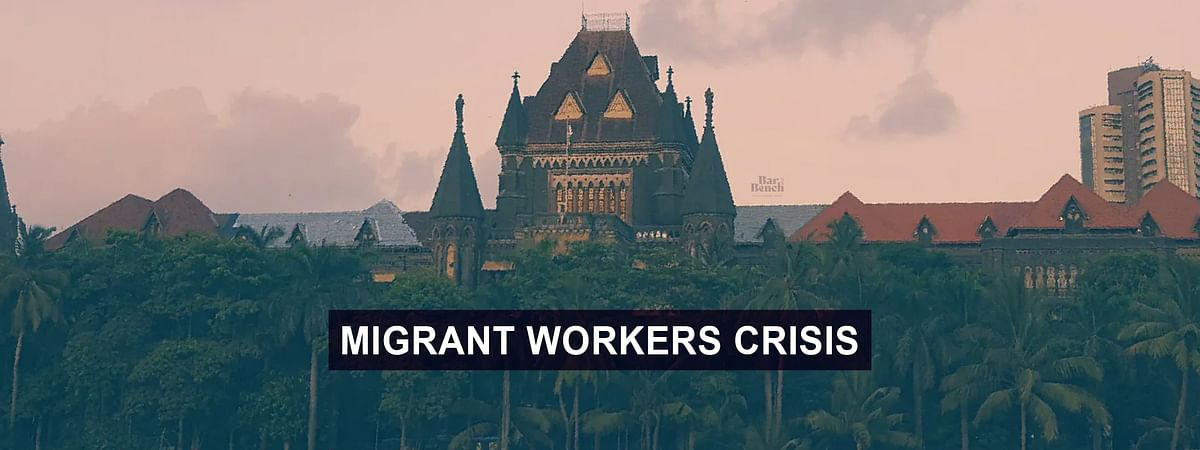 Migrant Workers: Bombay High Court seeks Maharashtra's detailed reply on steps being taken for workers willing to leave State