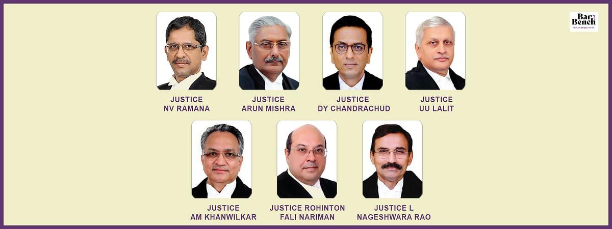 Justices NV Ramana, Arun Mishra, DY Chandrachud, UU Lalit, AM Khanwilkar, Rohinton Fali Nariman and L Nageshwara Rao