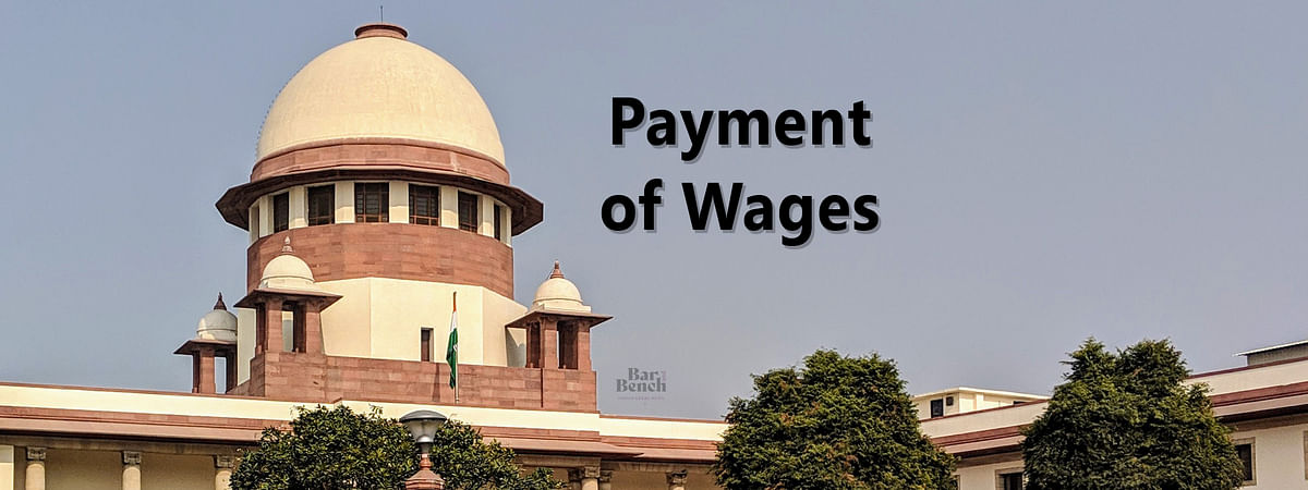 "[Breaking] Payment of Wages amid COVID-19: ""No industry can survive without workers"", Supreme Court asks employers, employees to negotiate"
