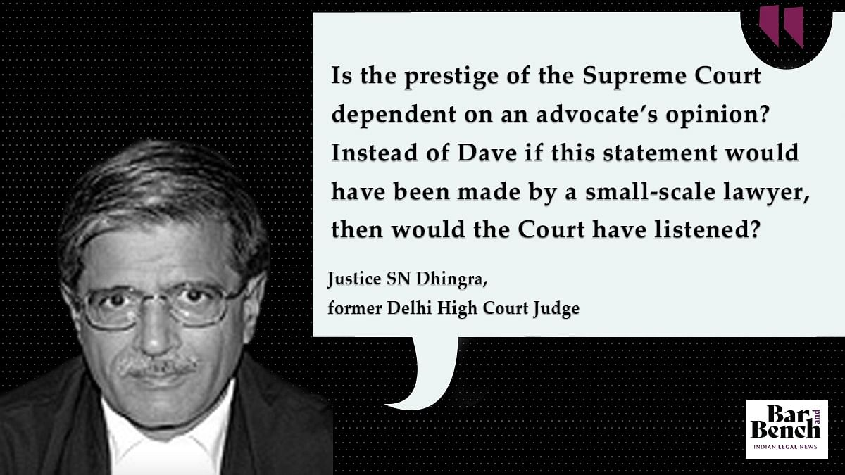 Justice Dhingra on Dushyant Dave