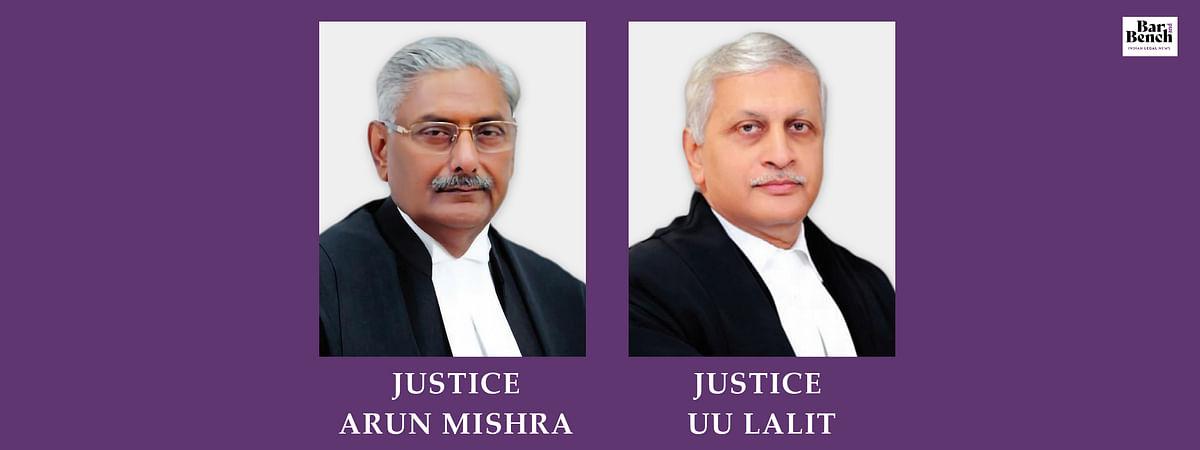 Justice Arun Mishra and Justice UU Lalit