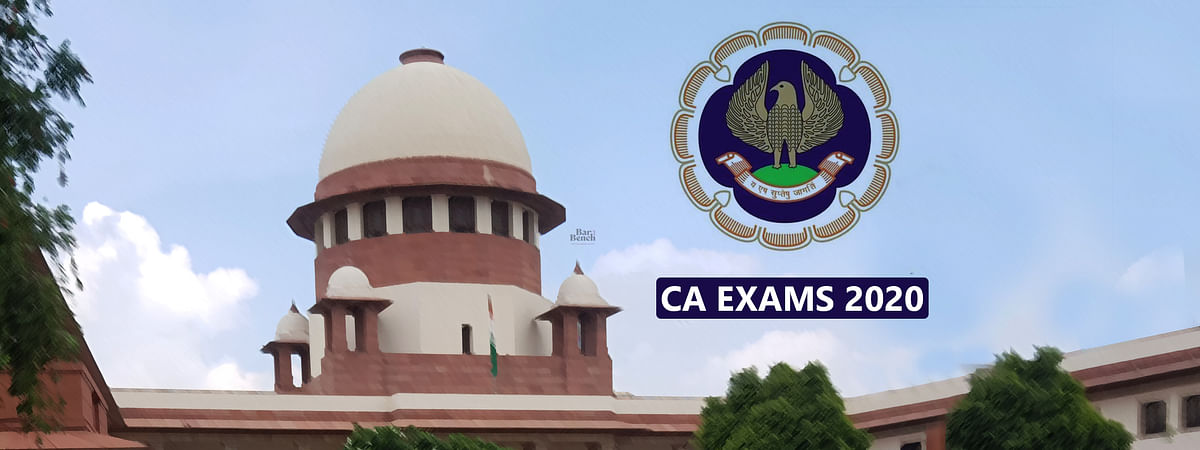 """[CA Exams] """"No question of law, only logistics"""": Supreme Court asks petitioners to sort out differences with ICAI counsel"""
